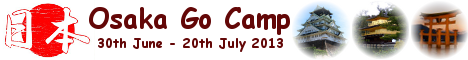 Osaka Go Camp: 30th June - 20th July 2013